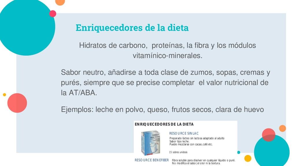 Enriquecedores de la dieta Hidratos de carbono,...