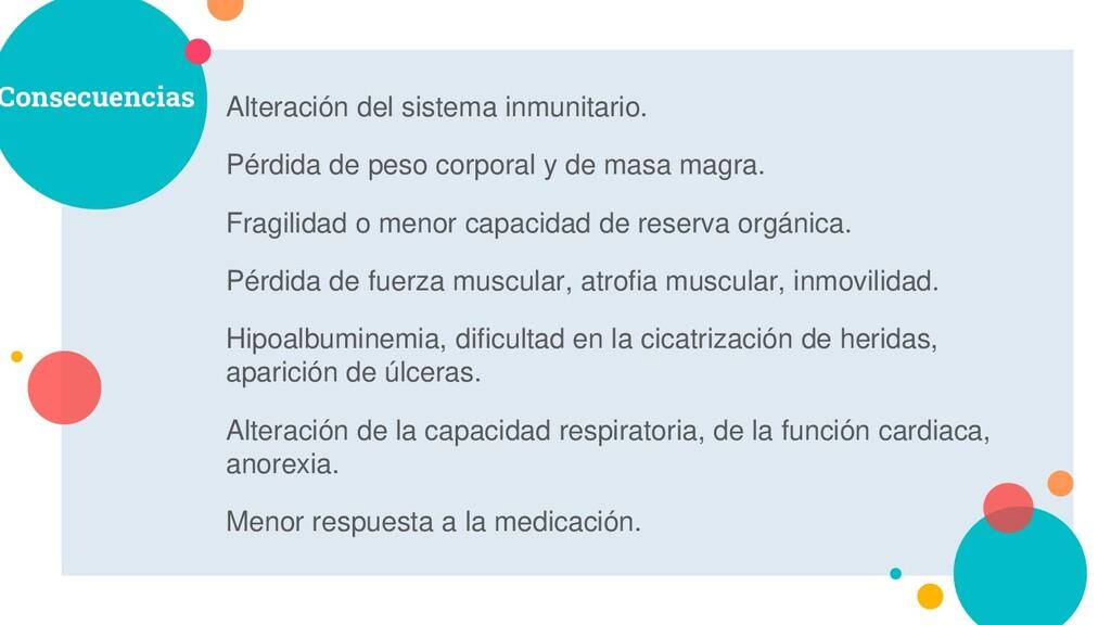 Consecuencias Alteración del sistema inmunitari...