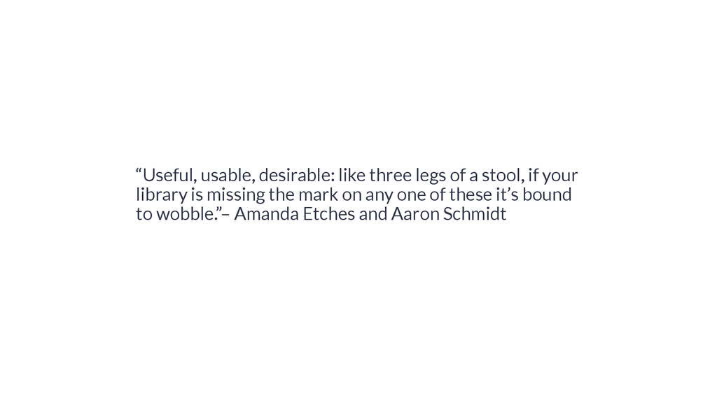 """Useful, usable, desirable: like three legs of ..."