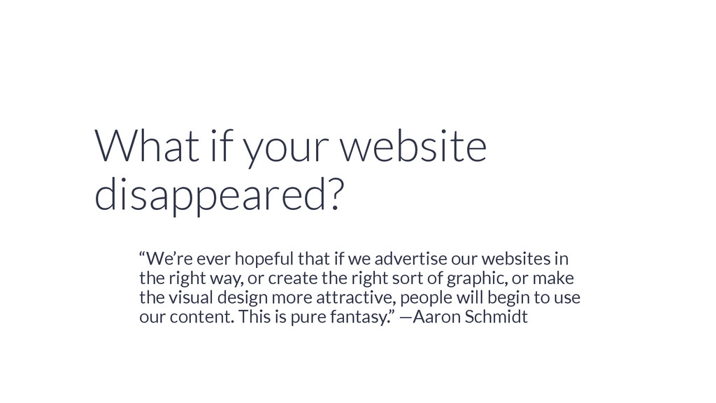 """What if your website disappeared? """"We're ever h..."""