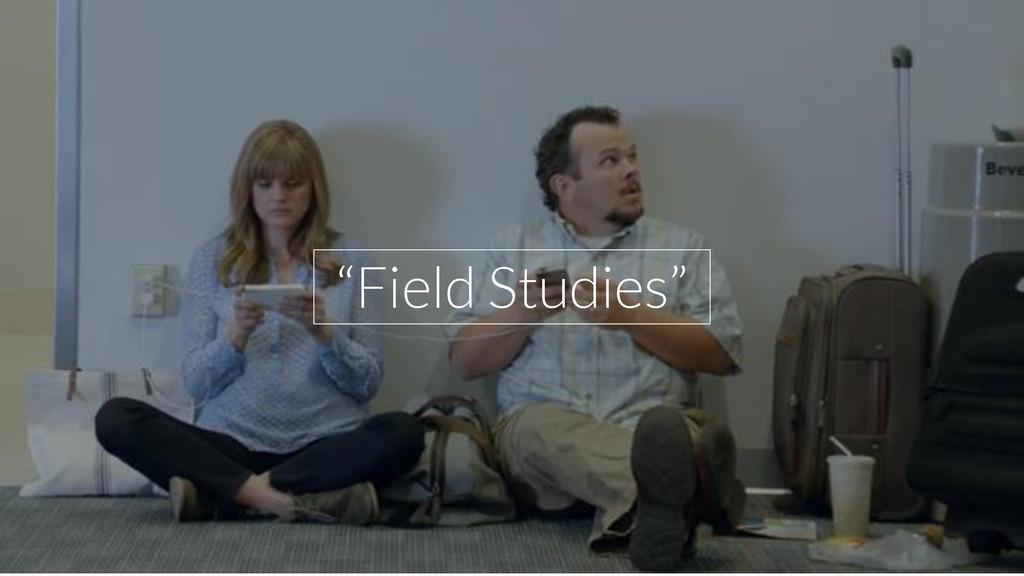 """Field Studies"""