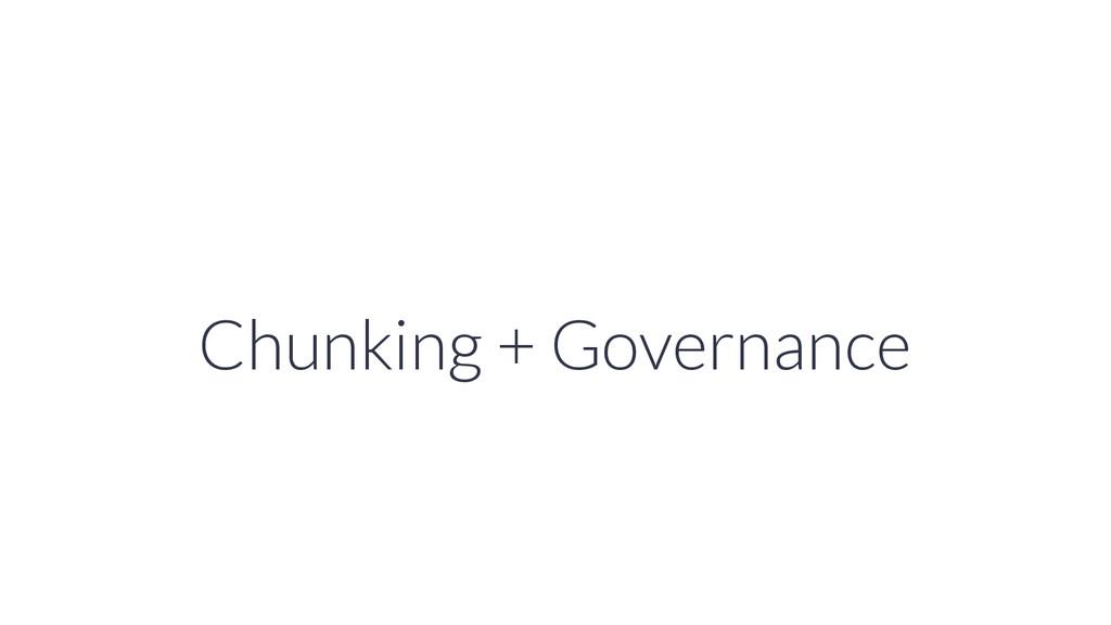 Chunking + Governance