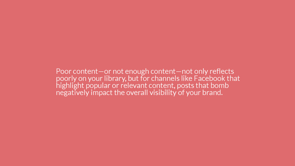 Poor content—or not enough content—not only ref...