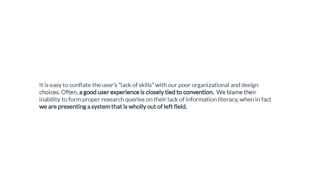 """It is easy to conflate the user's """"lack of skil..."""