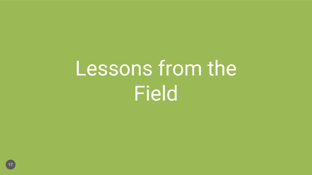 Lessons from the Field 17