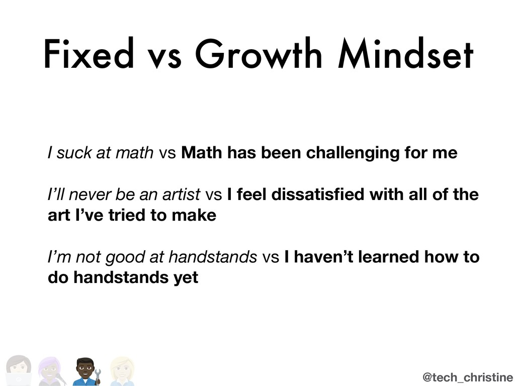 @tech_christine Fixed vs Growth Mindset I suck ...