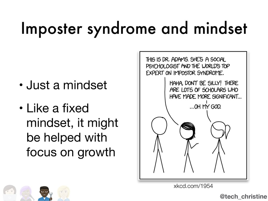 @tech_christine Imposter syndrome and mindset •...