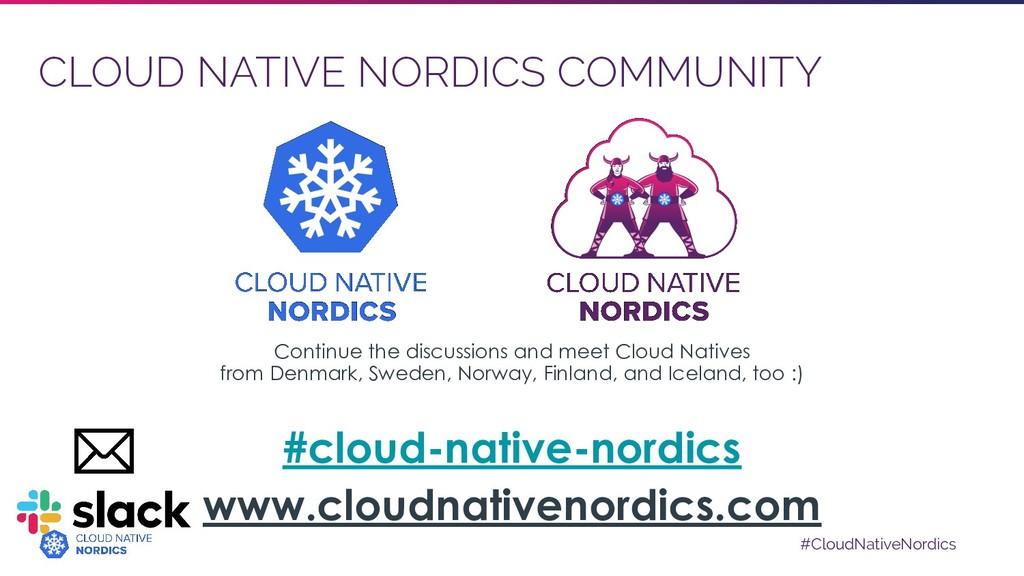 #CloudNativeNordics CLOUD NATIVE NORDICS COMMUN...