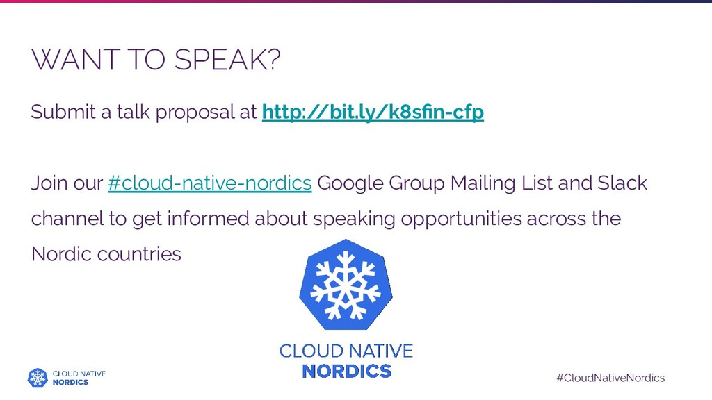 #CloudNativeNordics WANT TO SPEAK? Submit a tal...