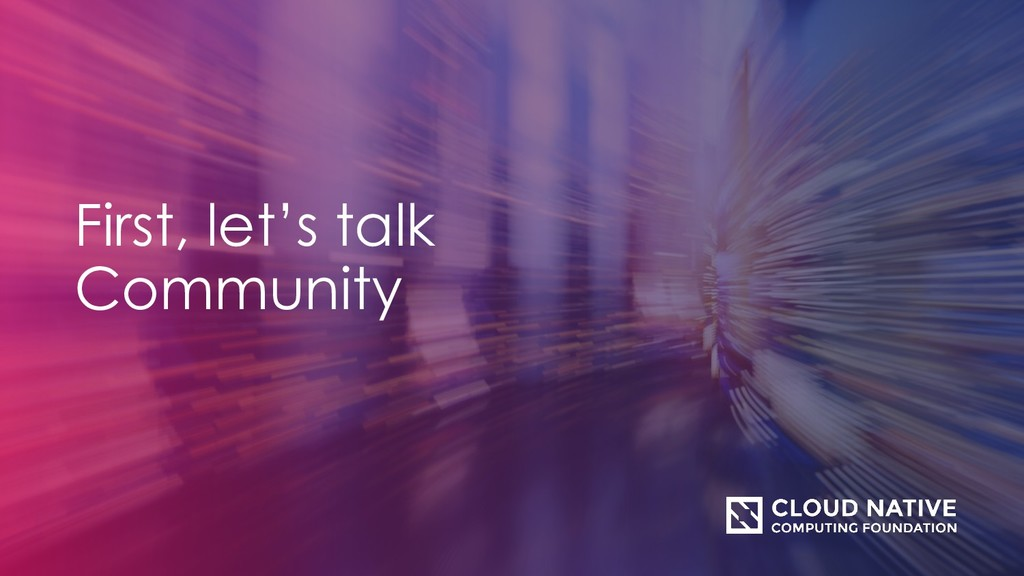 First, let's talk Community