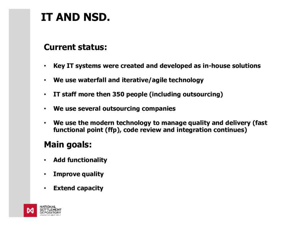 IT AND NSD. Current status: • Key IT systems we...