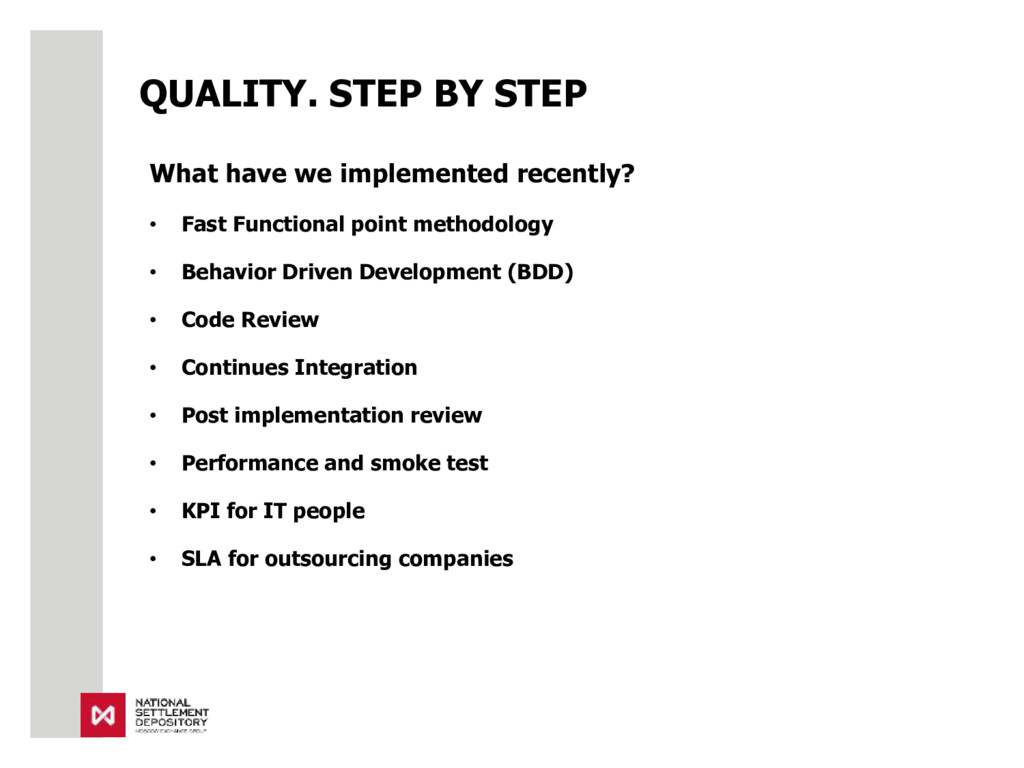 QUALITY. STEP BY STEP What have we implemented ...