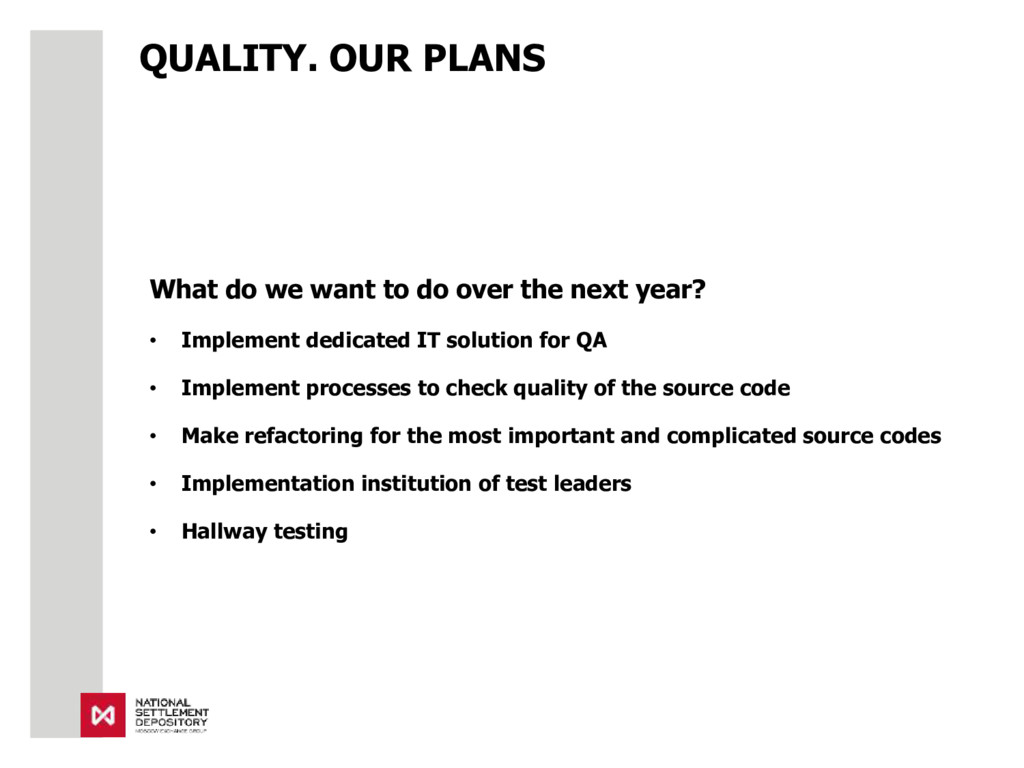 QUALITY. OUR PLANS What do we want to do over t...