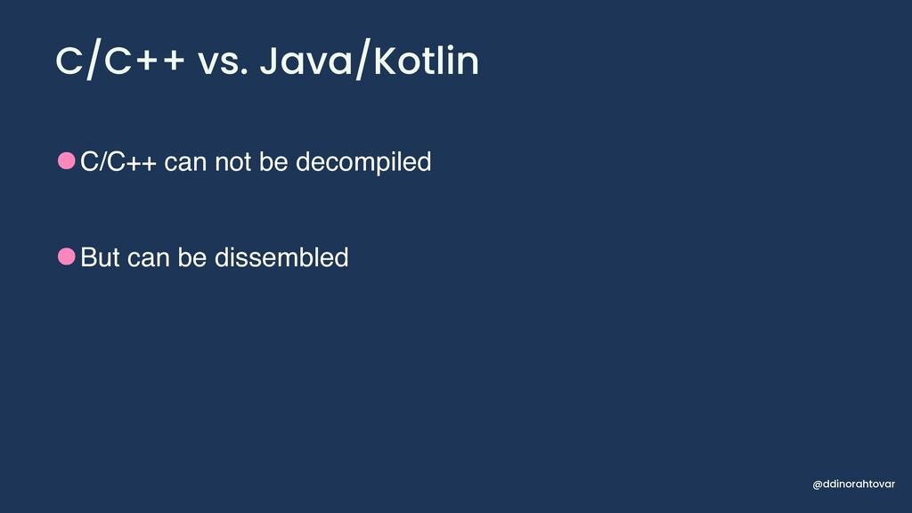 C/C++ vs. Java/Kotlin @ddinorahtovar •C/C++ can...