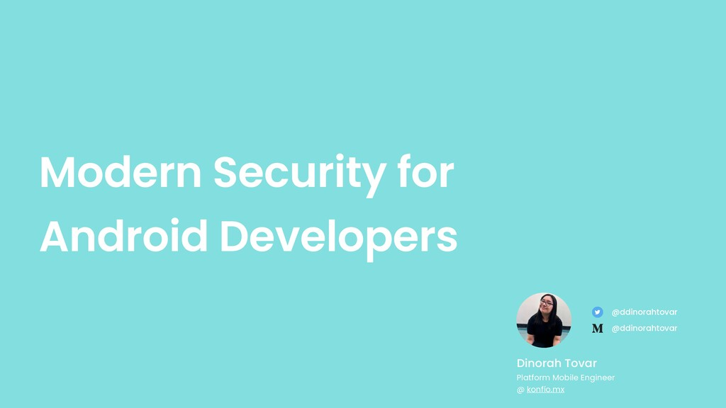 Modern Security for Android Developers Dinorah ...