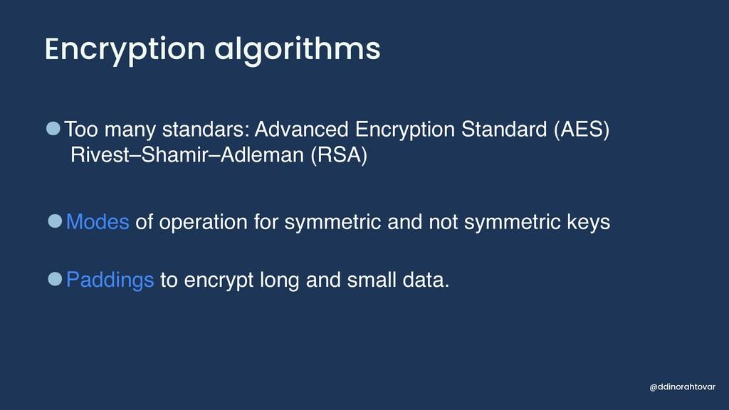 Encryption algorithms •Too many standars: Advan...