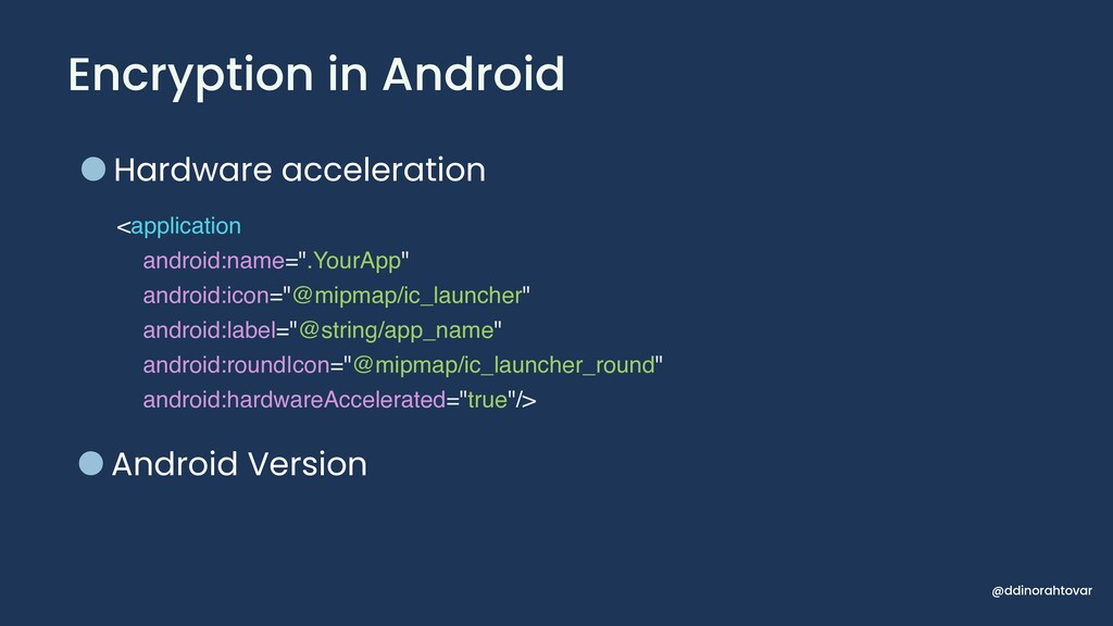 Encryption in Android •Hardware acceleration •A...