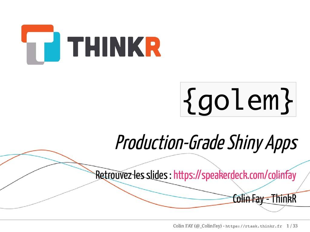 {golem} Production-Grade Shiny Apps Retrouvez l...