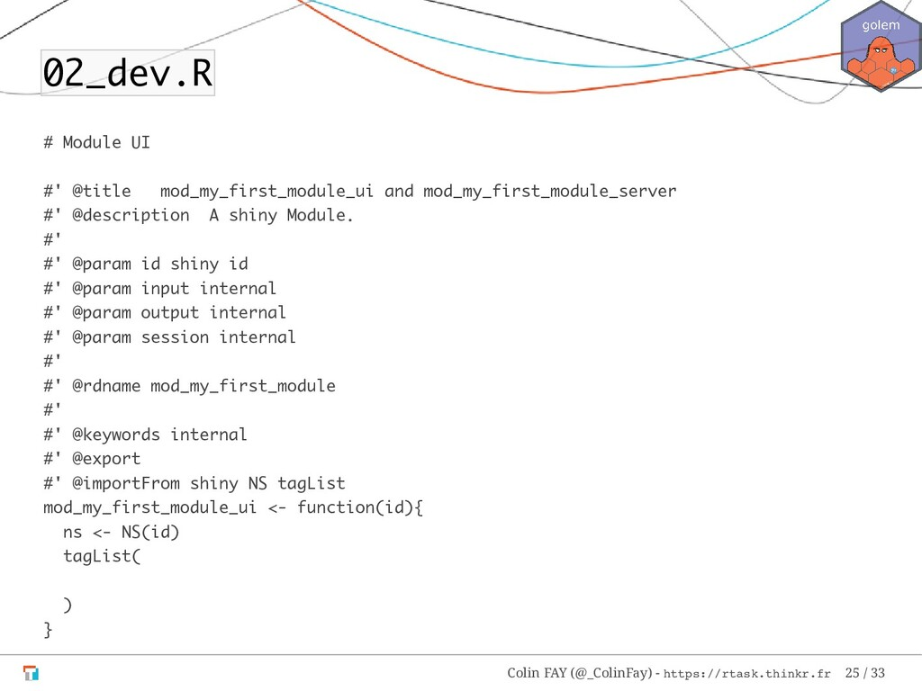 02_dev.R # Module UI #' @title mod_my_first_mod...