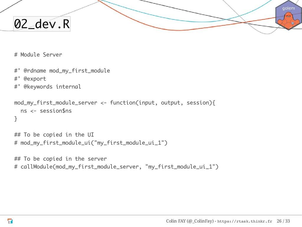 02_dev.R # Module Server #' @rdname mod_my_firs...