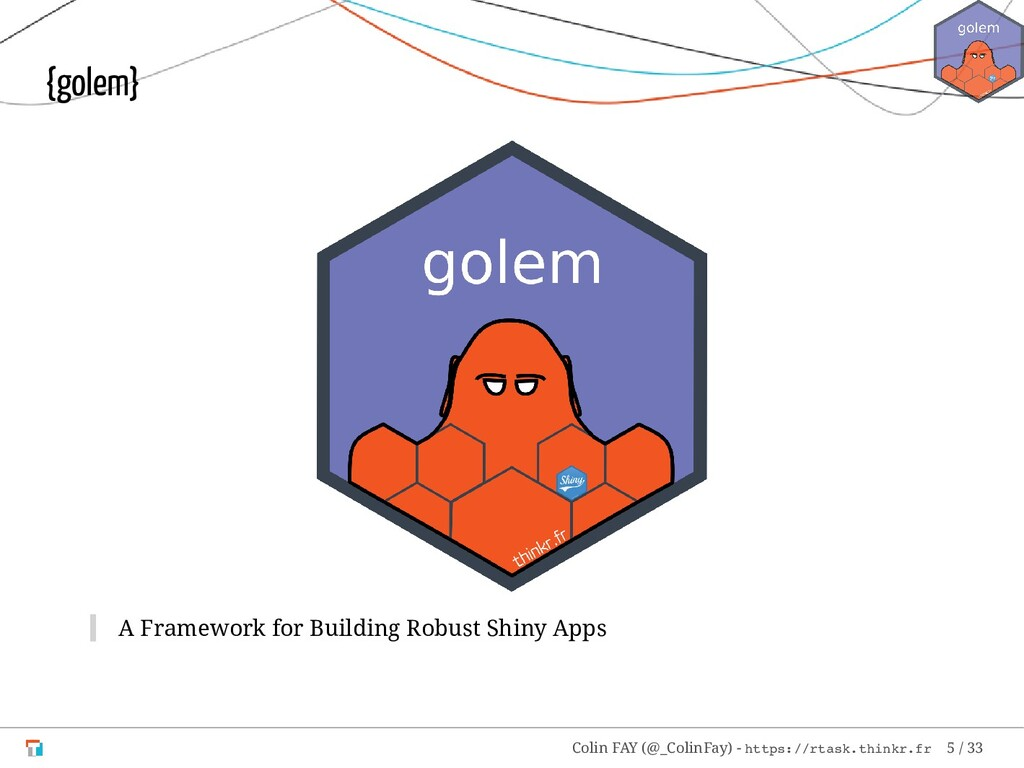 {golem} A Framework for Building Robust Shiny A...