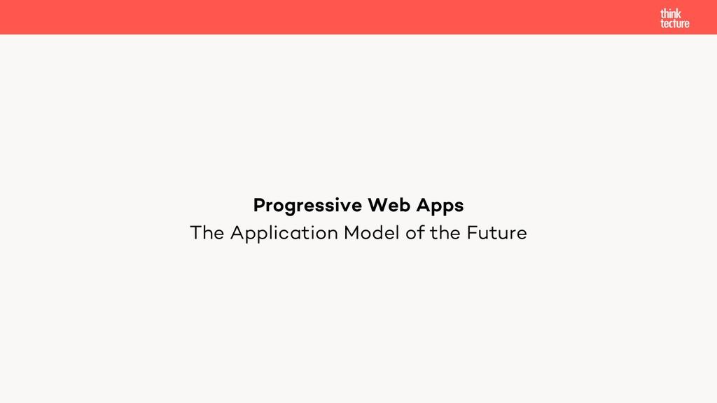 The Application Model of the Future Progressive...