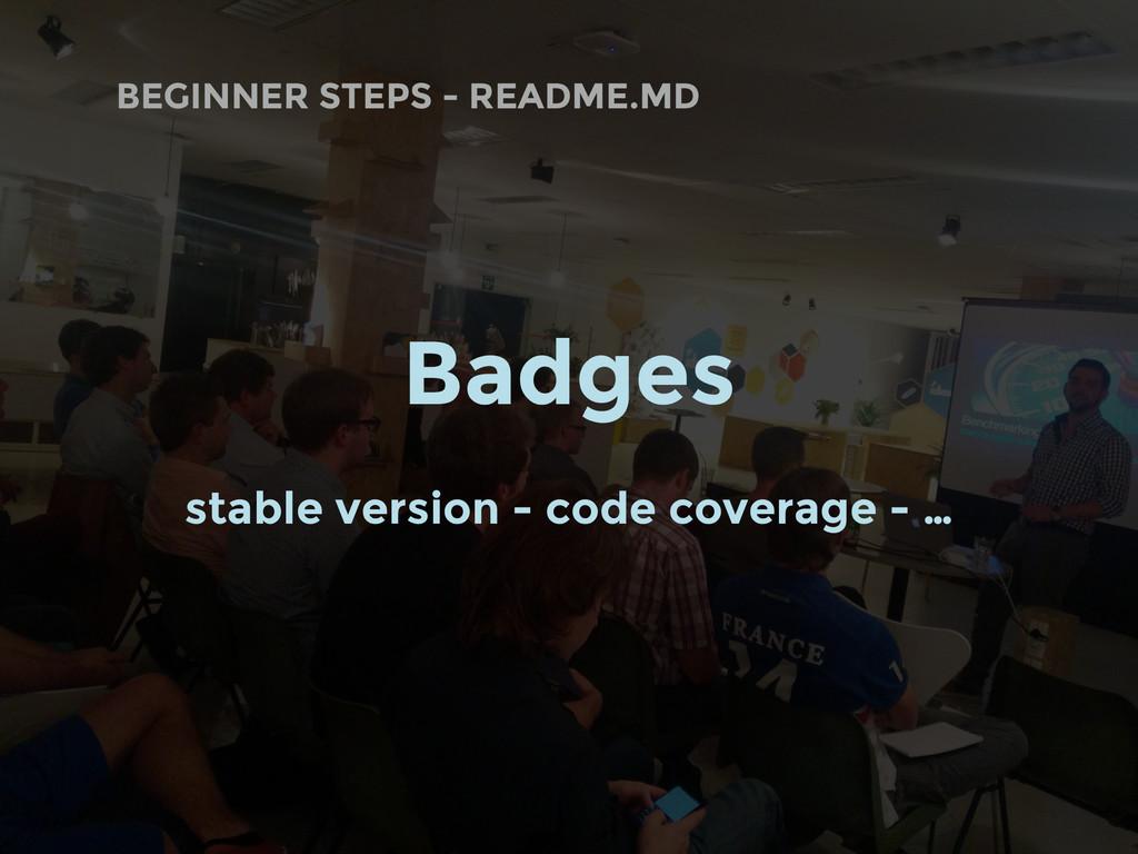 BEGINNER STEPS - README.MD Badges stable versio...