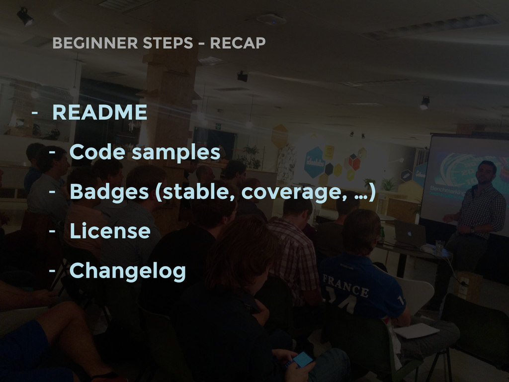 - README - Code samples - Badges (stable, cover...
