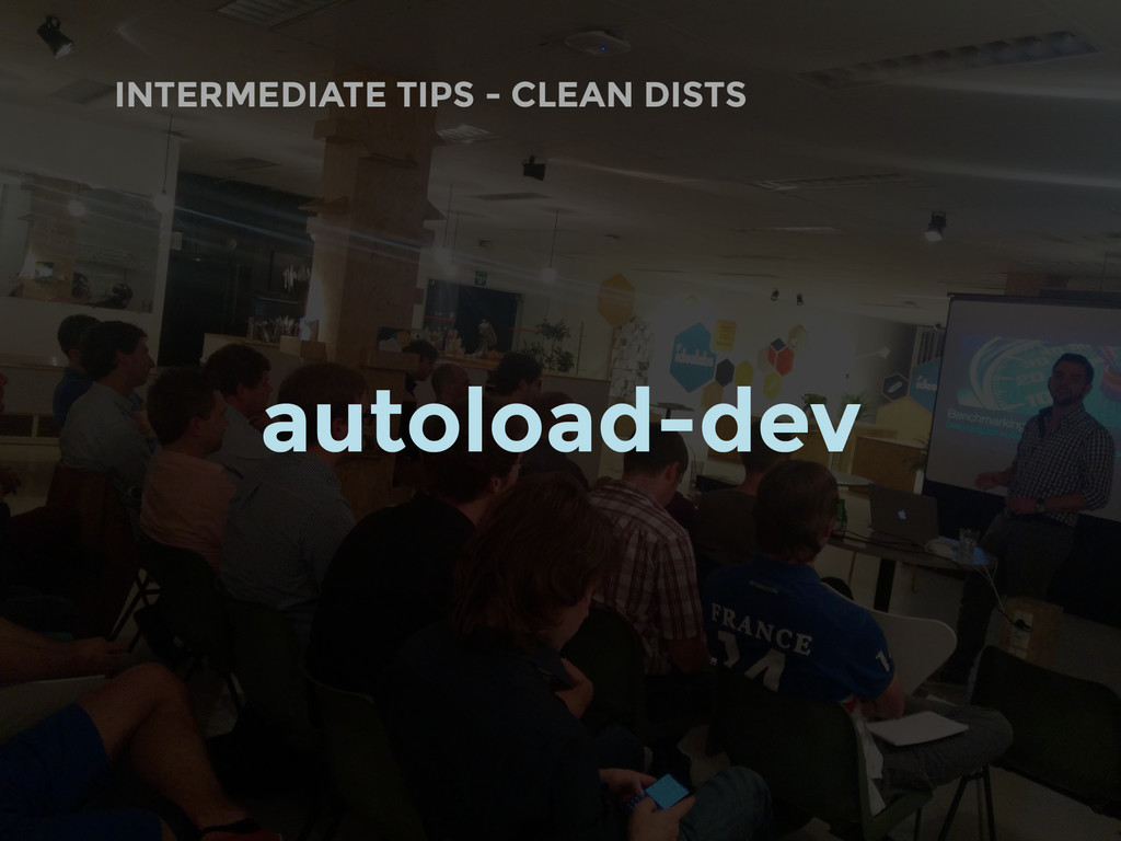 INTERMEDIATE TIPS - CLEAN DISTS autoload-dev