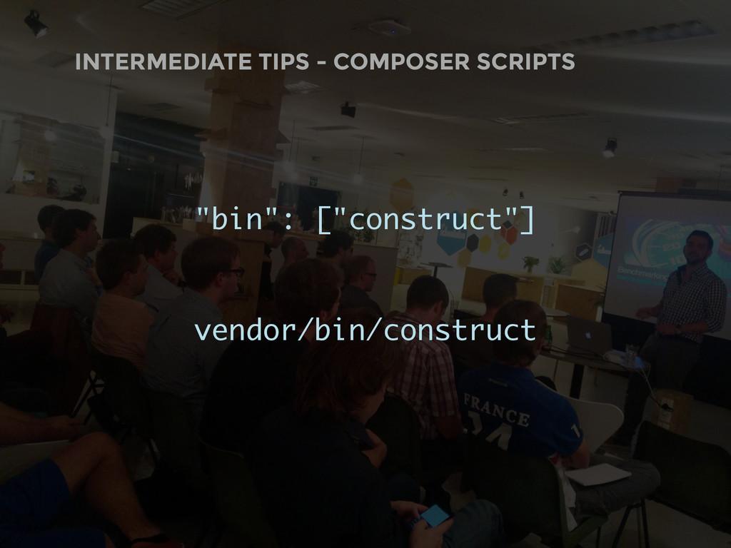 "INTERMEDIATE TIPS - COMPOSER SCRIPTS ""bin"": [""c..."