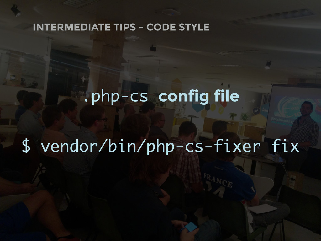 INTERMEDIATE TIPS - CODE STYLE .php-cs config f...