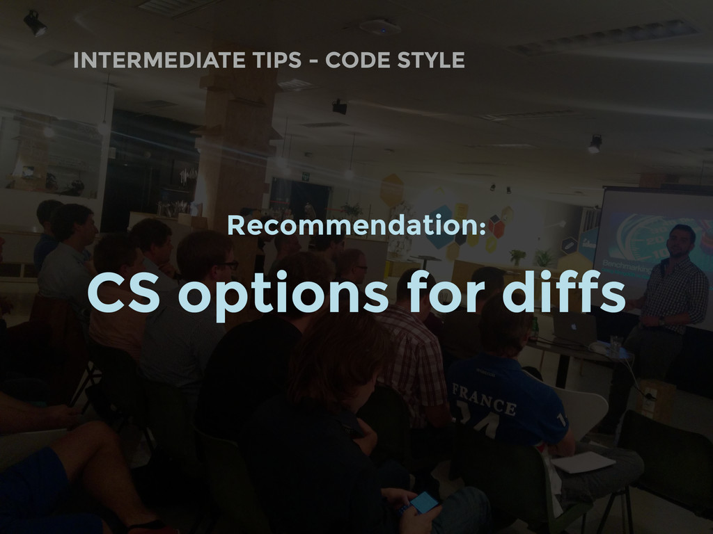 INTERMEDIATE TIPS - CODE STYLE Recommendation: ...