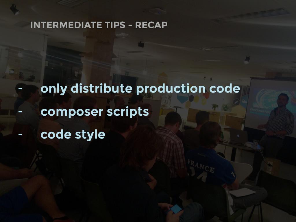 INTERMEDIATE TIPS - RECAP - only distribute pro...
