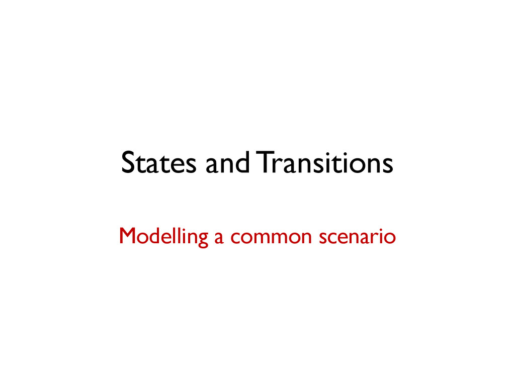 States and Transitions Modelling a common scena...