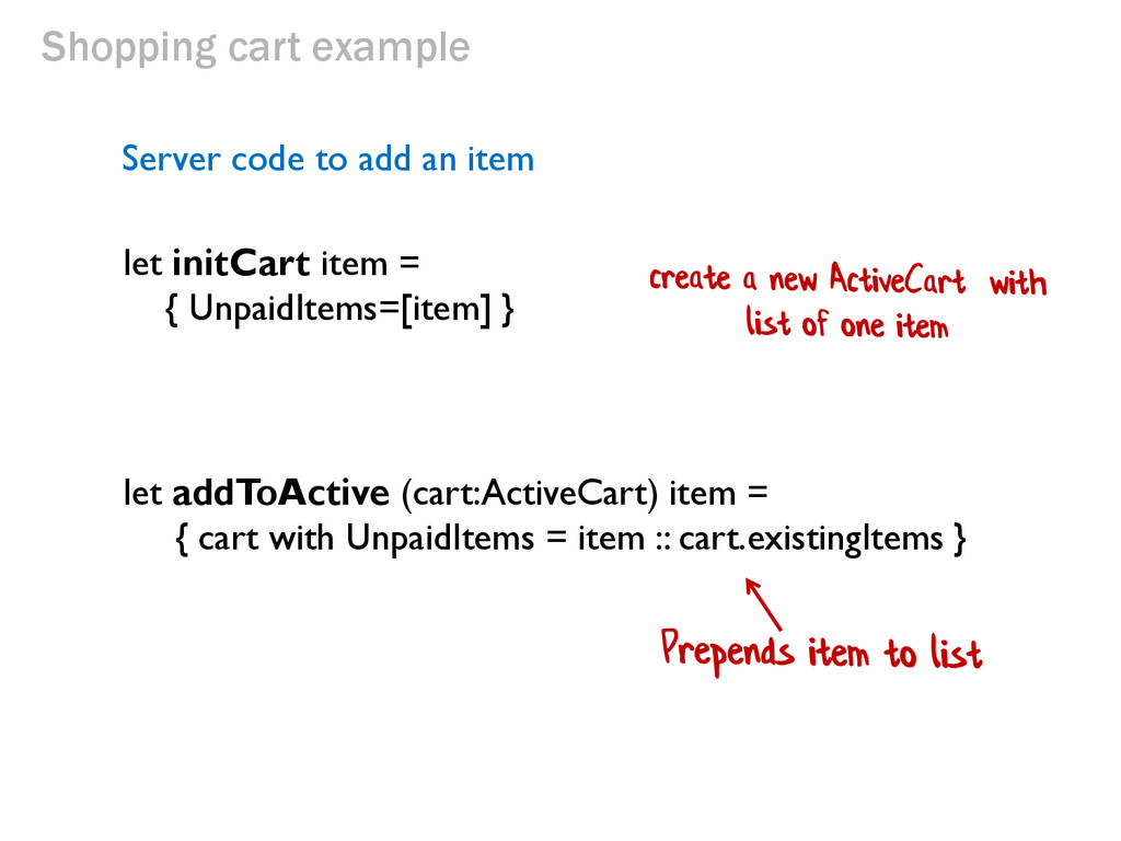 Shopping cart example let initCart item = { Unp...