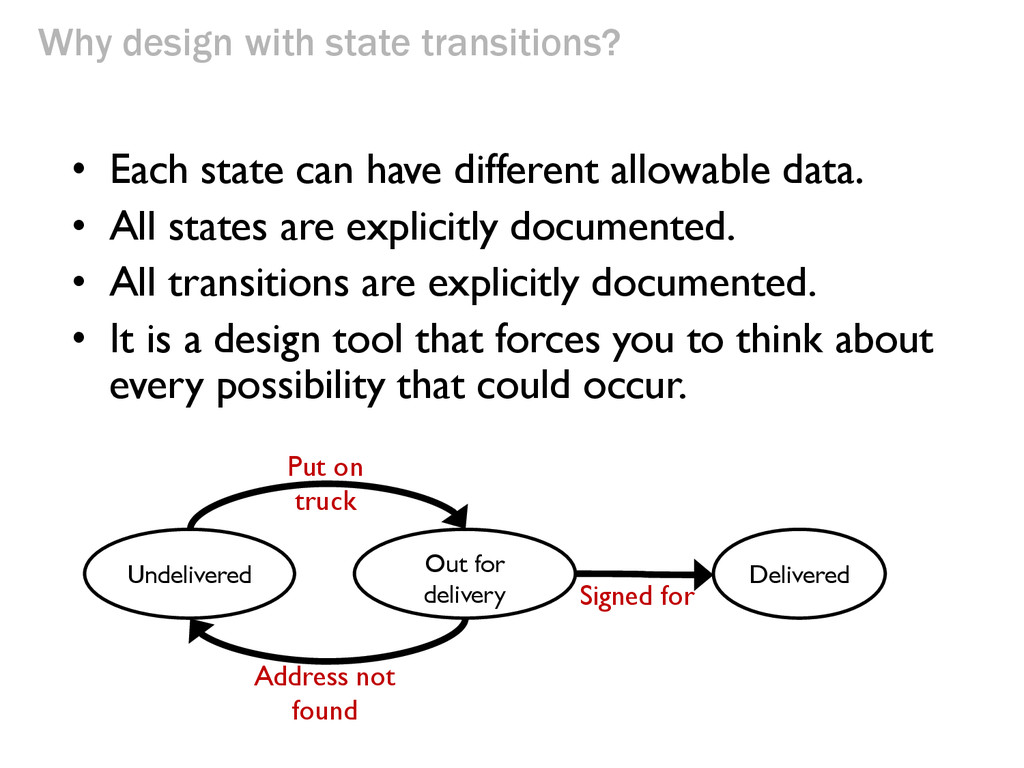 Why design with state transitions? • Each state...