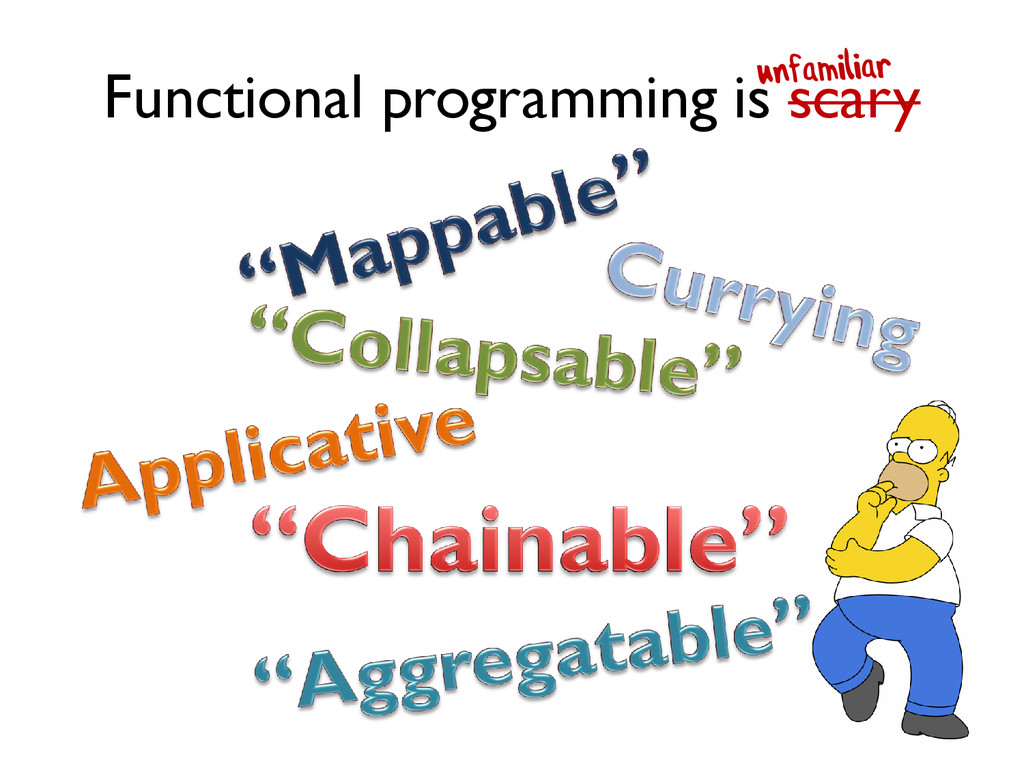 Functional programming is scary