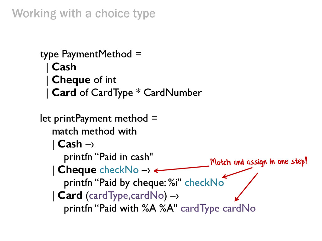 Working with a choice type type PaymentMethod =...