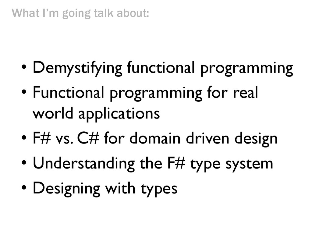What I'm going talk about: • Demystifying funct...