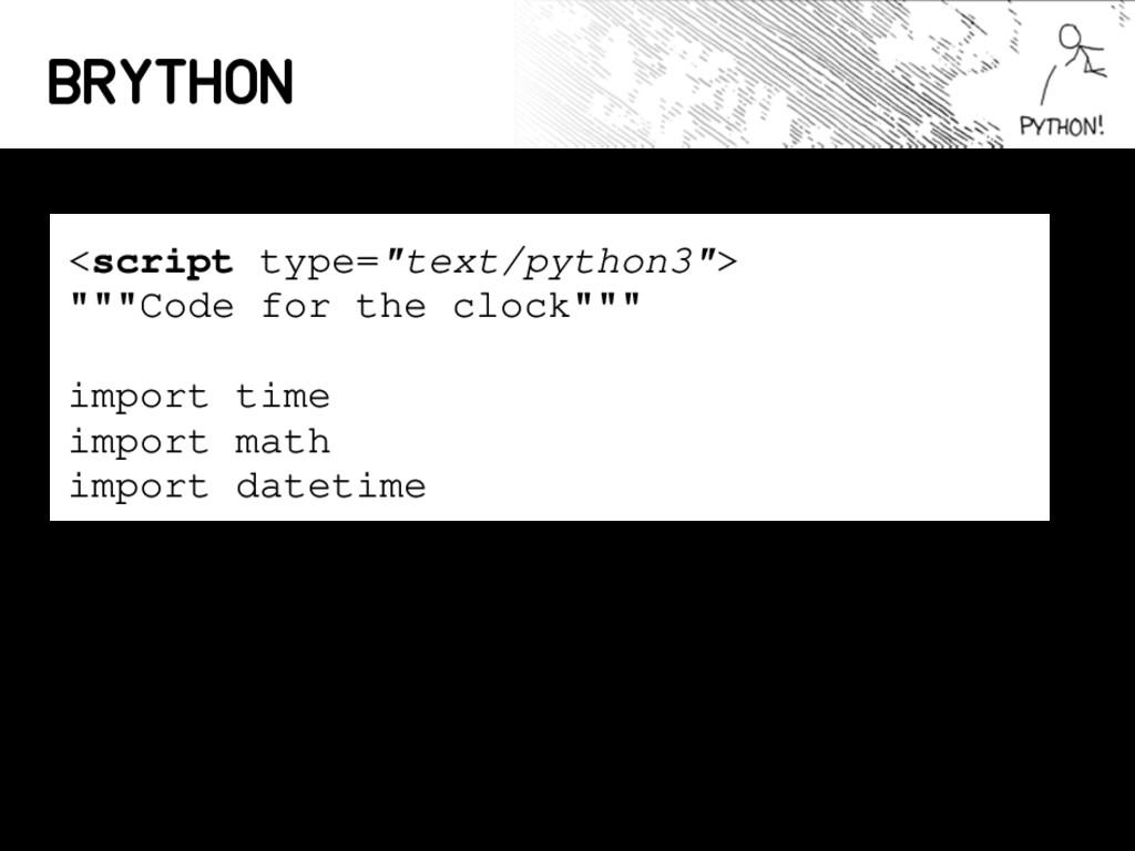 "Brython <script type=""text/python3""> """"""Code fo..."
