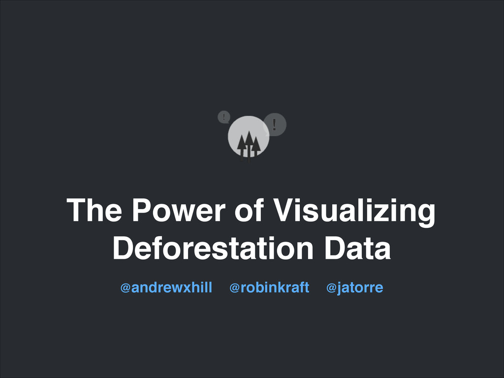 The Power of Visualizing ! Deforestation Data @...