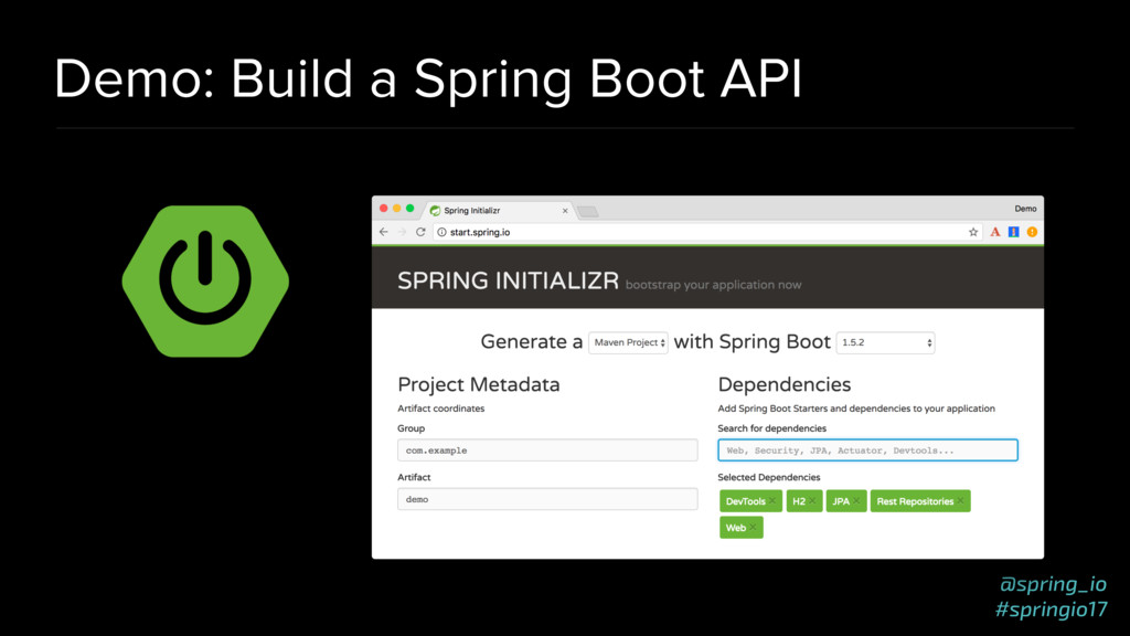 @spring_io #springio17 Demo: Build a Spring Boo...