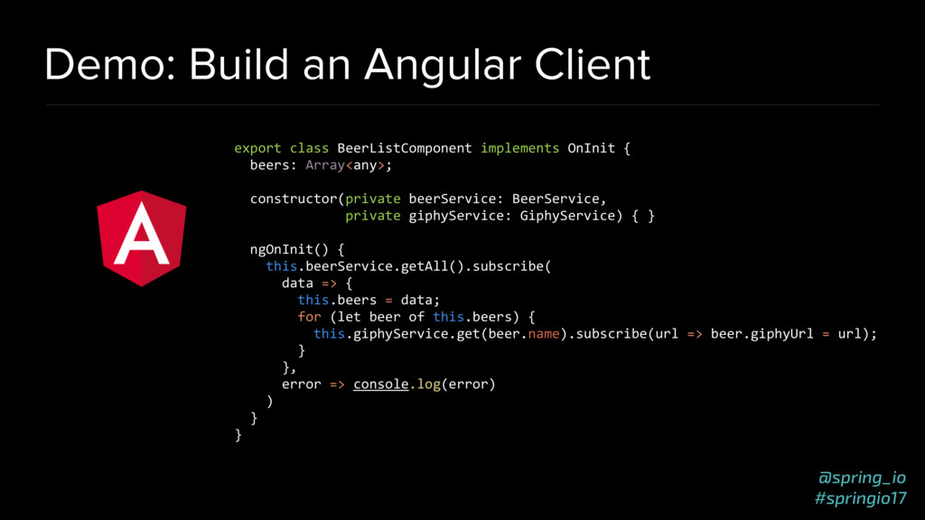 @spring_io #springio17 Demo: Build an Angular C...