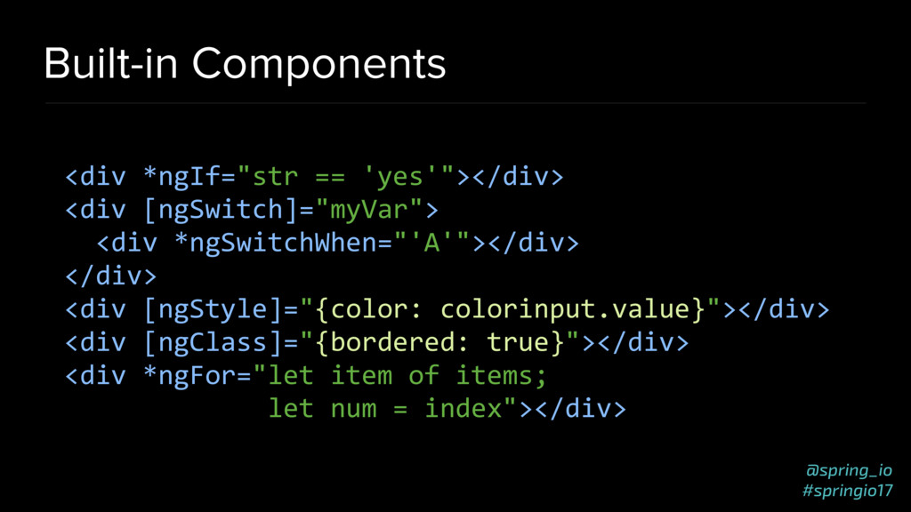 @spring_io #springio17 Built-in Components <div...
