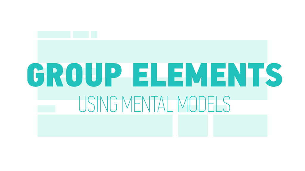 GROUP ELEMENTS USING MENTAL MODELS