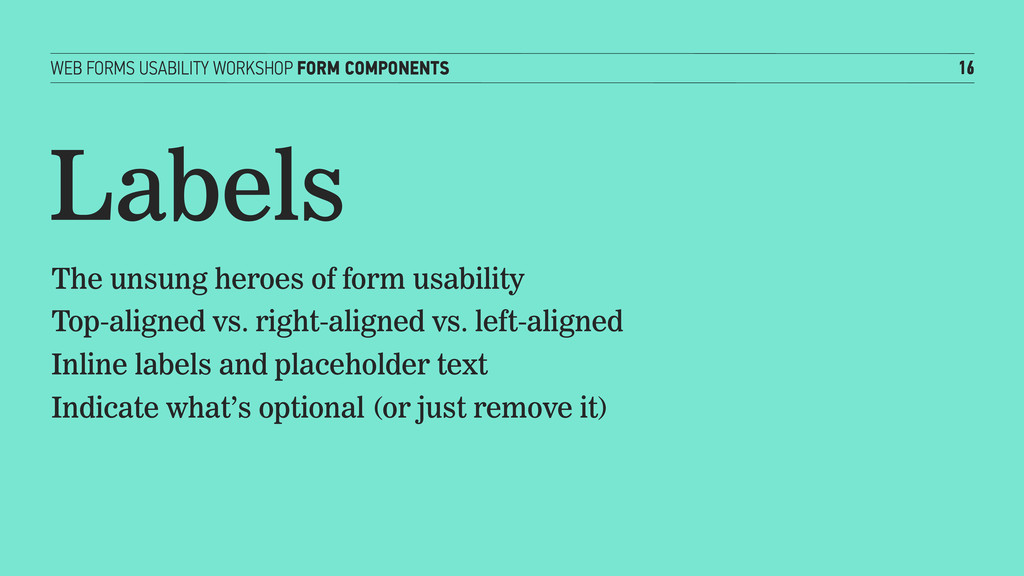 WEB FORMS USABILITY WORKSHOP FORM COMPONENTS 16...
