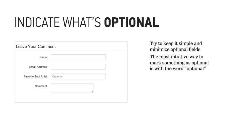 INDICATE WHAT'S OPTIONAL Try to keep it simple ...
