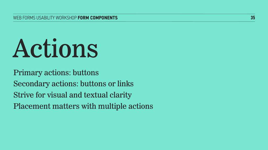 WEB FORMS USABILITY WORKSHOP FORM COMPONENTS 35...