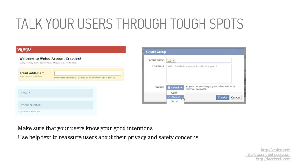 Make sure that your users know your good intent...