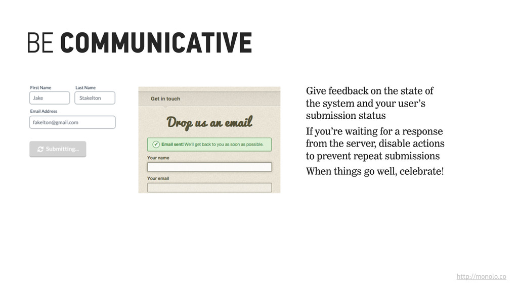 BE COMMUNICATIVE http://monolo.co Give feedback...